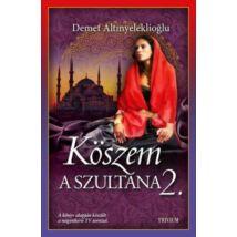 Köszem - a szultána 2. rész - Szulejmán sorozat 10. kötet