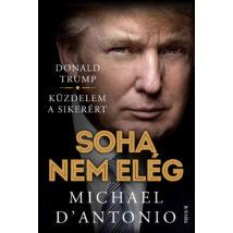 Donald Trump - Soha nem elég